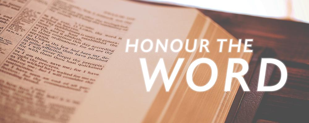 Kingdom Life – Sermon: Honour The Word